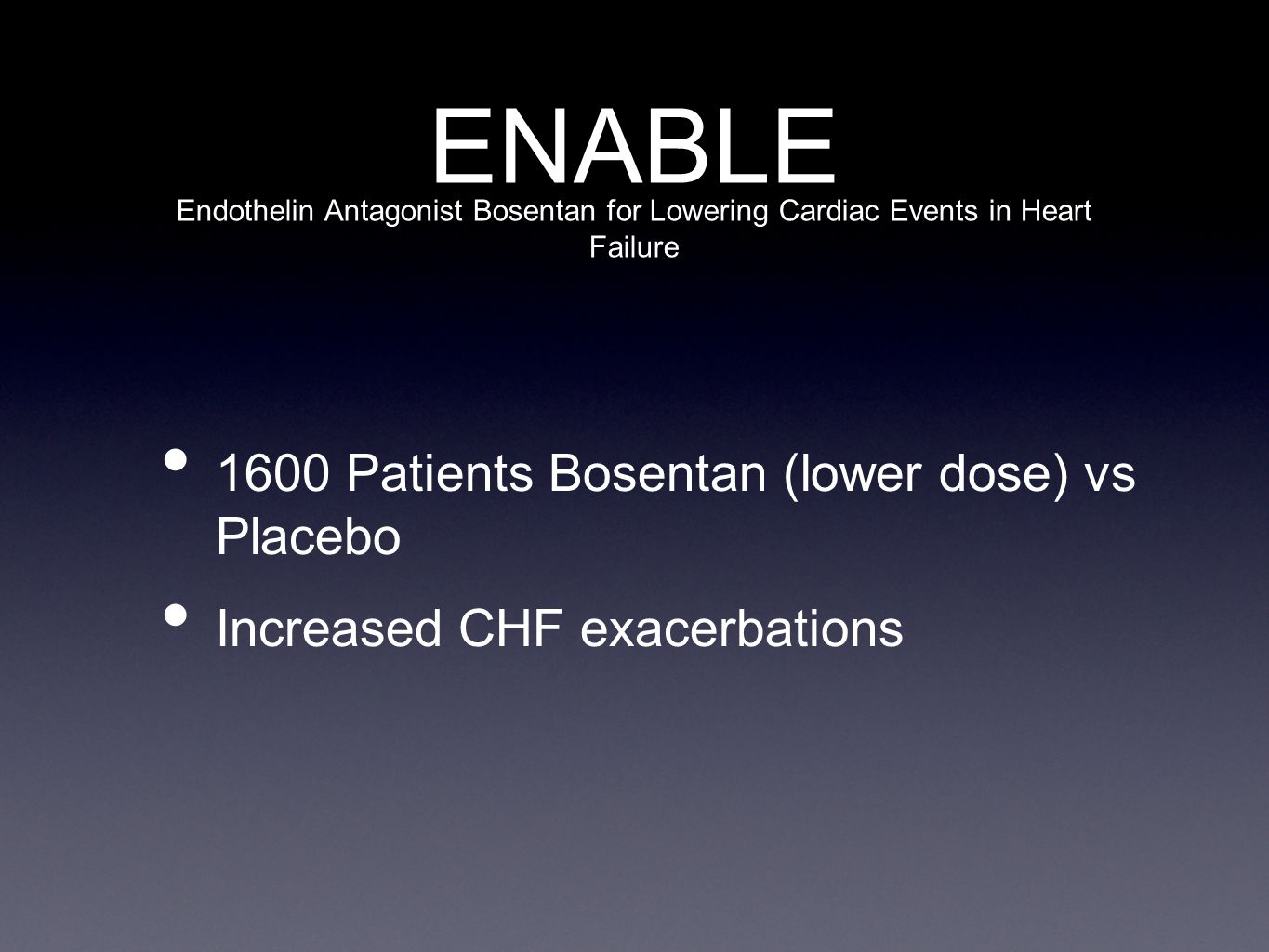ENABLE 1600 Patients Bosentan (lower dose) vs Placebo