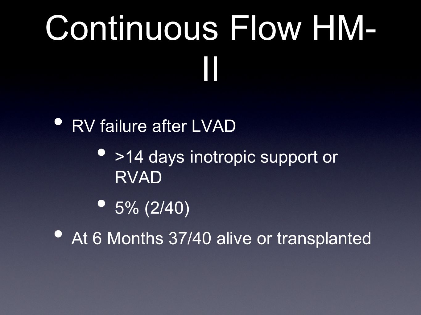 Continuous Flow HM-II RV failure after LVAD