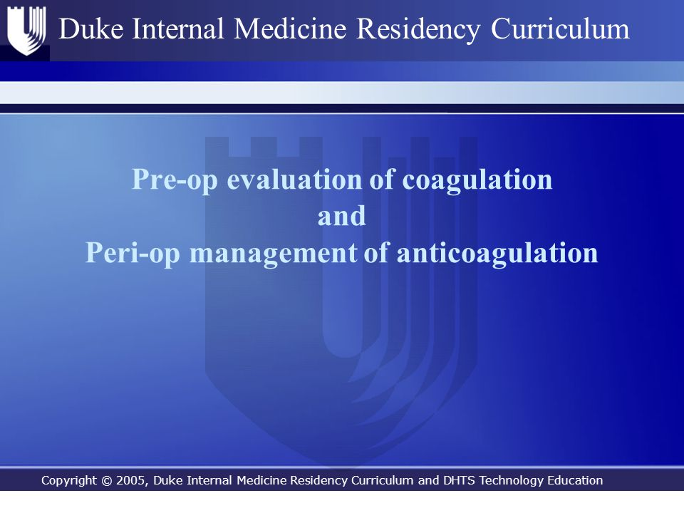 Pre-op evaluation of coagulation and Peri-op management of anticoagulation