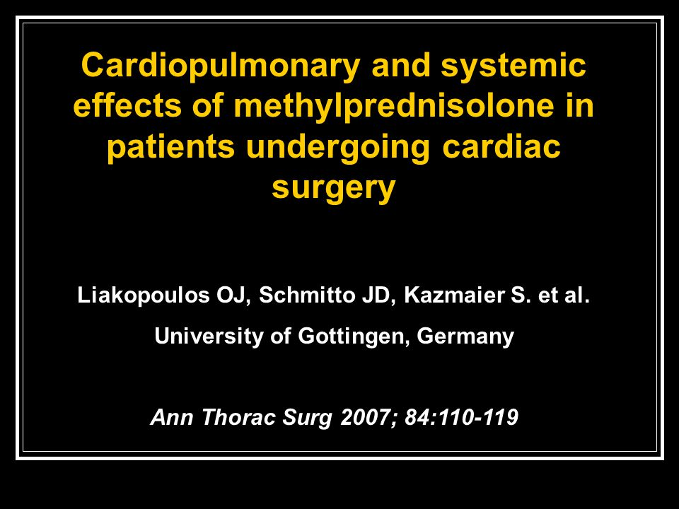 Cardiopulmonary and systemic effects of methylprednisolone in patients undergoing cardiac surgery