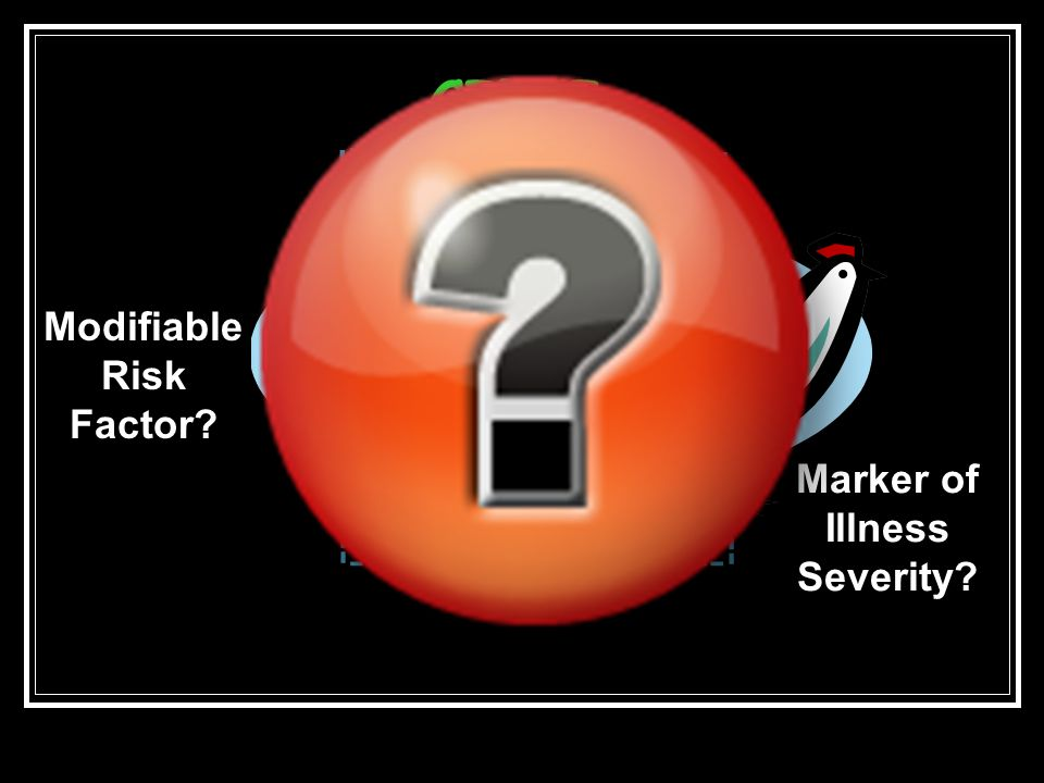 Modifiable Risk Factor Marker of Illness Severity