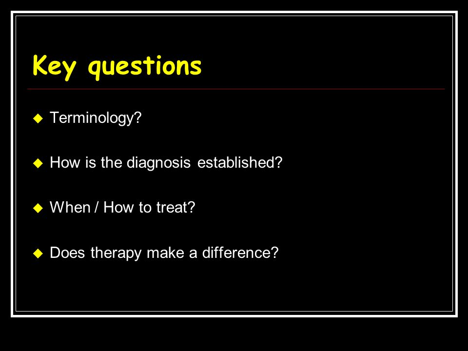 Key questions Terminology How is the diagnosis established