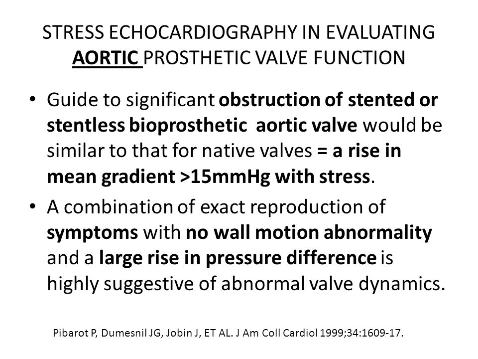 STRESS ECHOCARDIOGRAPHY IN EVALUATING AORTIC PROSTHETIC VALVE FUNCTION
