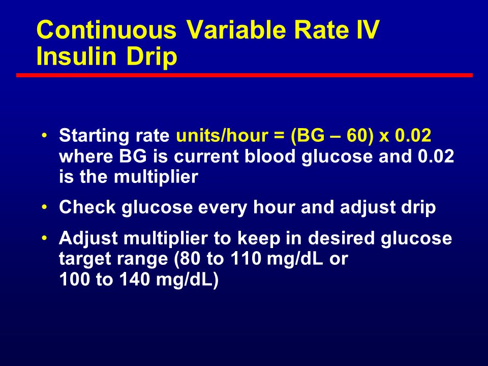 Continuous Variable Rate IV Insulin Drip