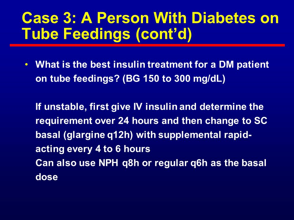 Case 3: A Person With Diabetes on Tube Feedings (cont'd)
