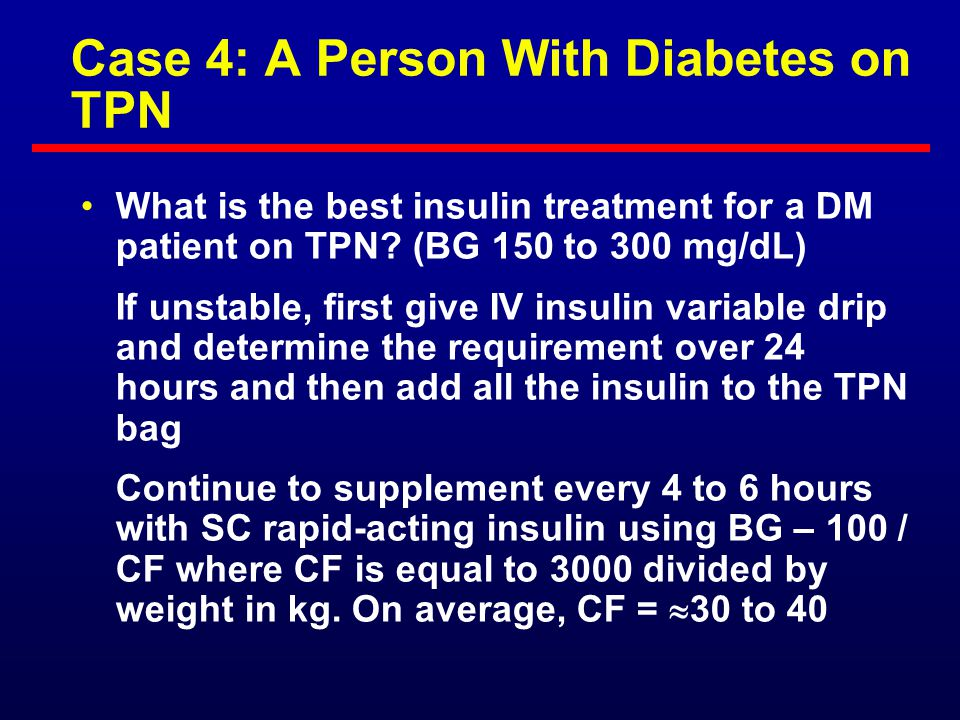 Case 4: A Person With Diabetes on TPN