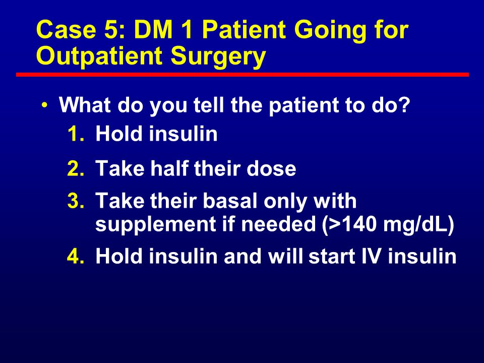 Case 5: DM 1 Patient Going for Outpatient Surgery