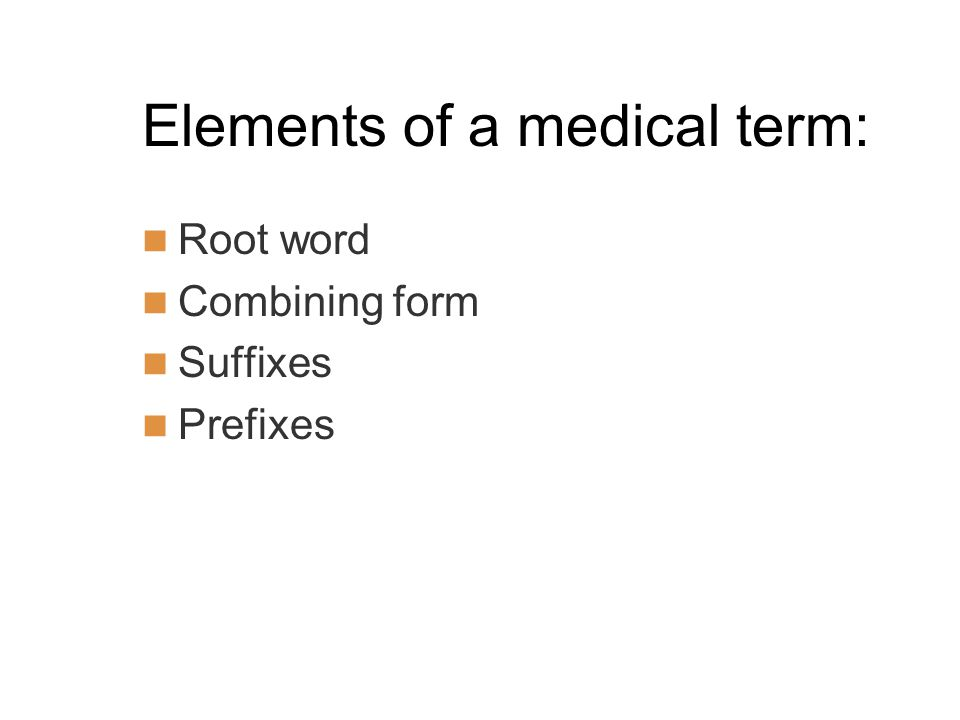 Elements of a medical term: