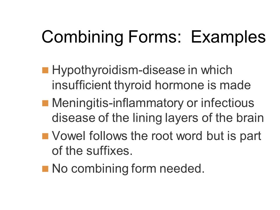 Combining Forms: Examples