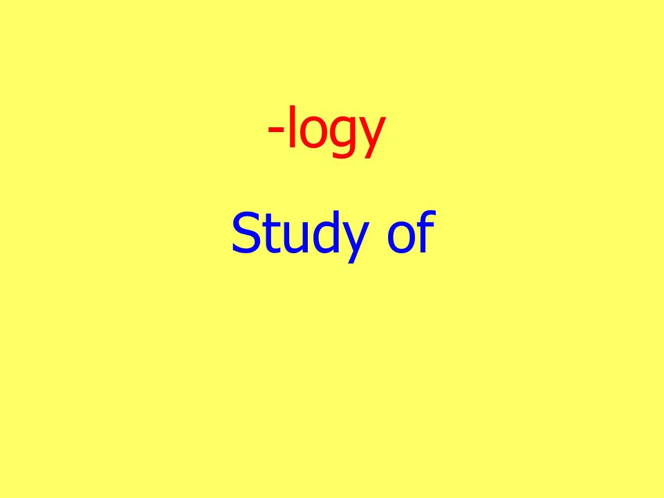 -logy Study of