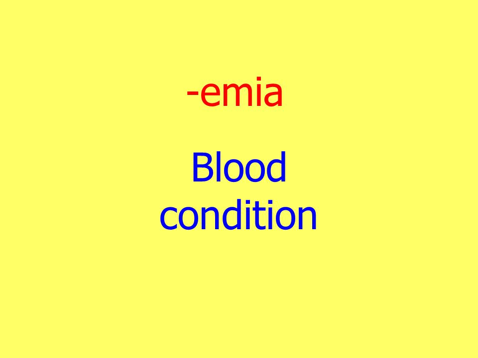 -emia Blood condition