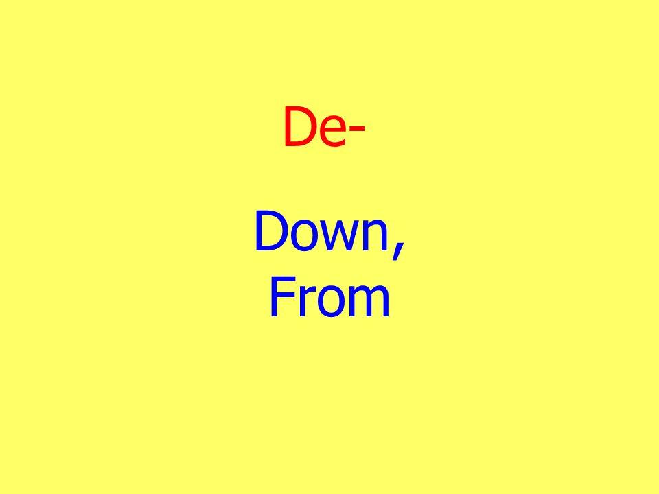 De- Down, From