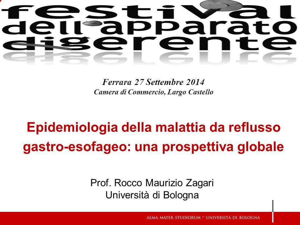 Ferrara 27 Settembre 2014 Camera di Commercio, Largo Castello. Epidemiologia della malattia da reflusso gastro-esofageo: una prospettiva globale.