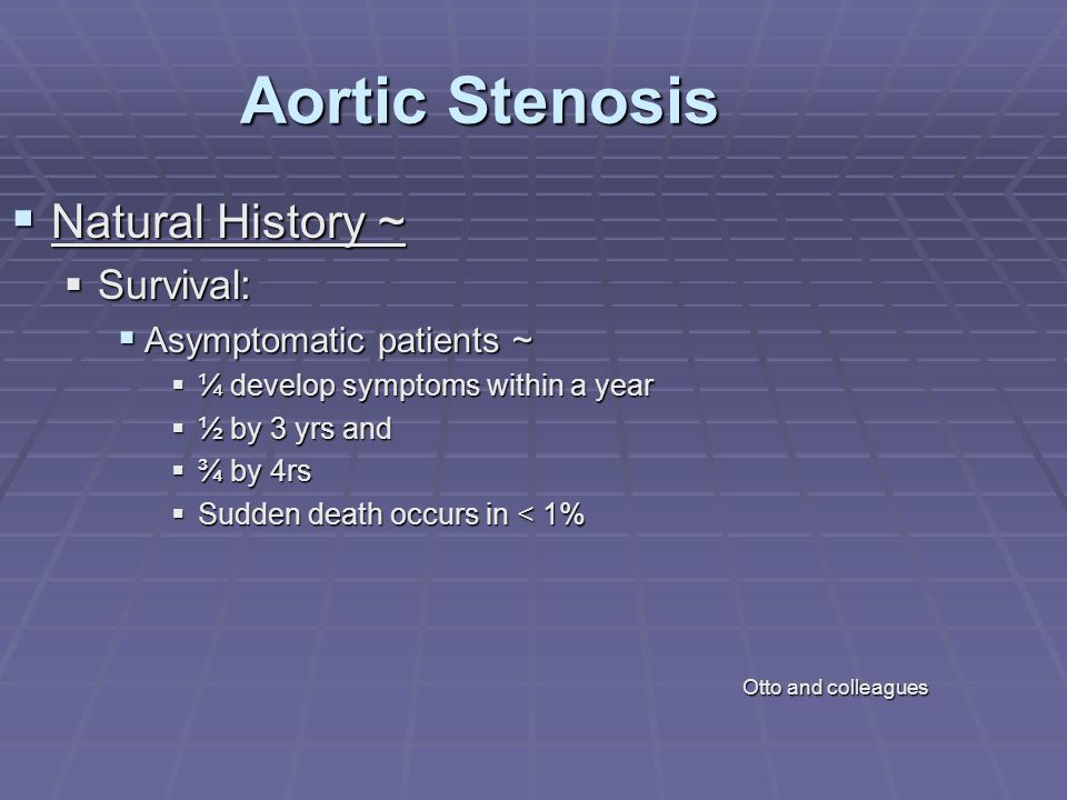 Aortic Stenosis Natural History ~ Survival: Asymptomatic patients ~