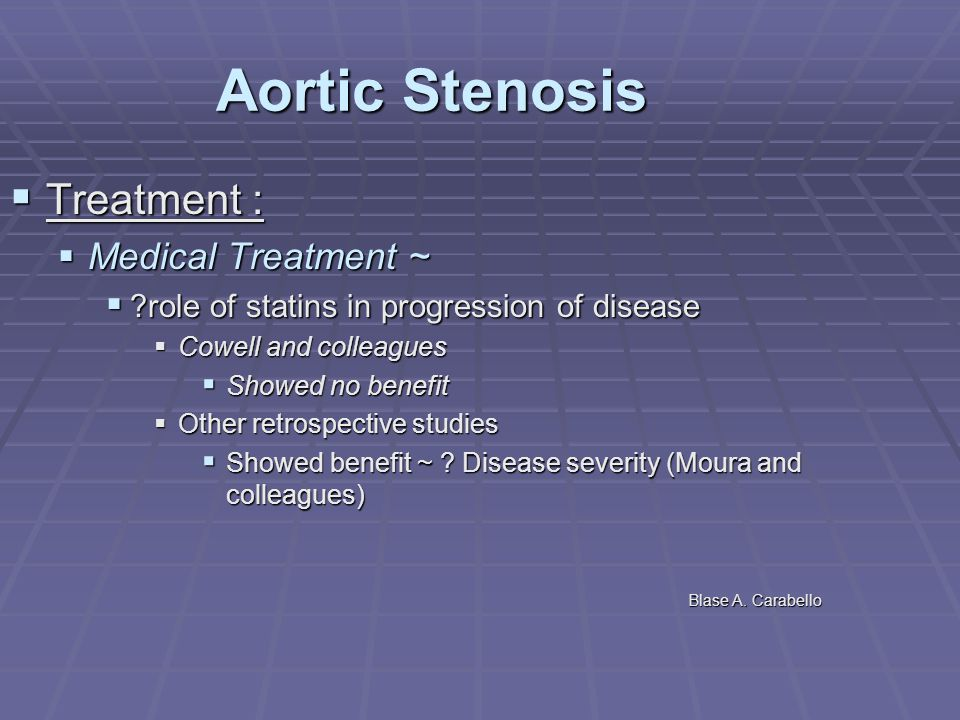 Aortic Stenosis Treatment : Medical Treatment ~