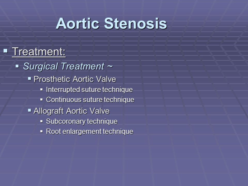 Aortic Stenosis Treatment: Surgical Treatment ~
