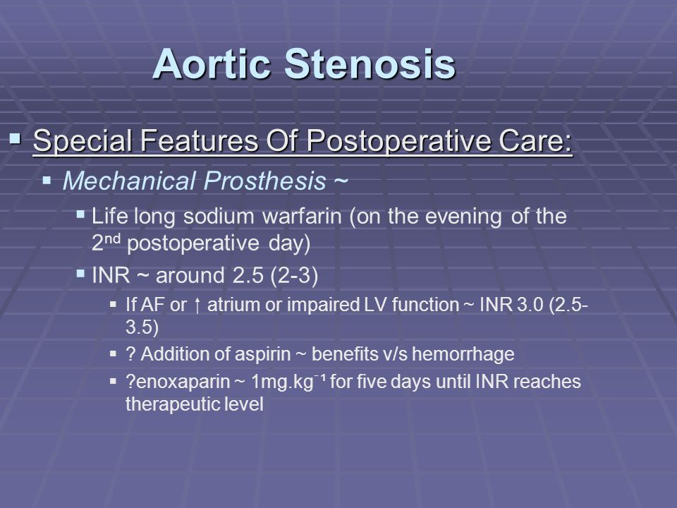 Aortic Stenosis Special Features Of Postoperative Care: