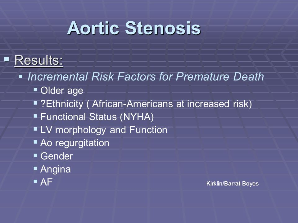 Aortic Stenosis Results: Incremental Risk Factors for Premature Death