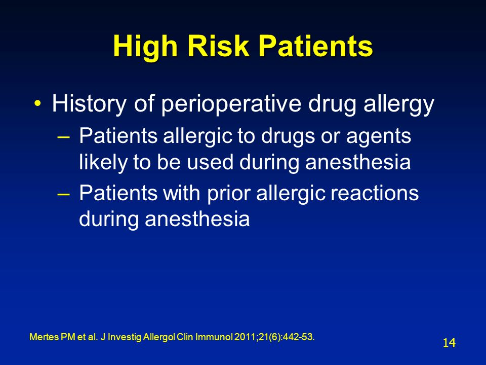 High Risk Patients History of perioperative drug allergy