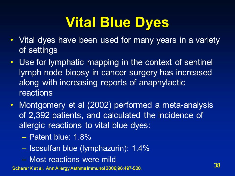 Vital Blue Dyes Vital dyes have been used for many years in a variety of settings.