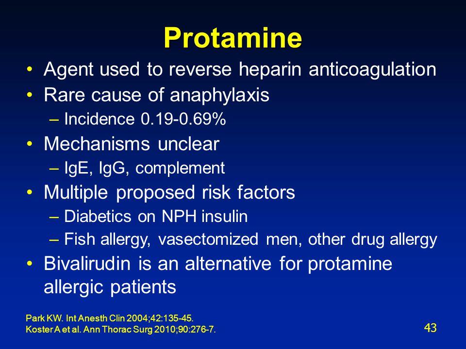 Protamine Agent used to reverse heparin anticoagulation