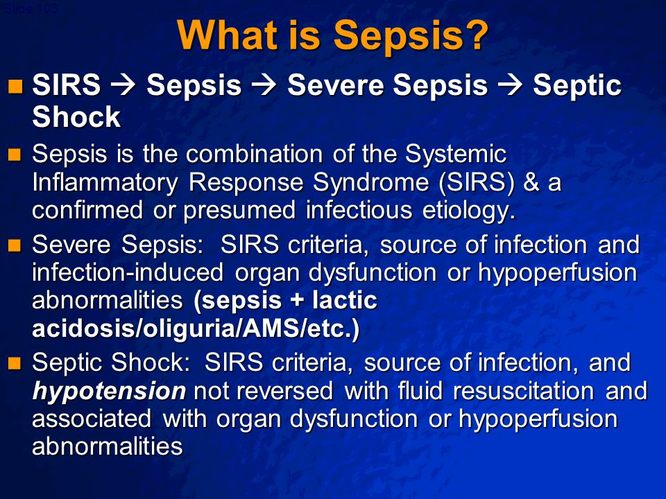 What is Sepsis SIRS  Sepsis  Severe Sepsis  Septic Shock