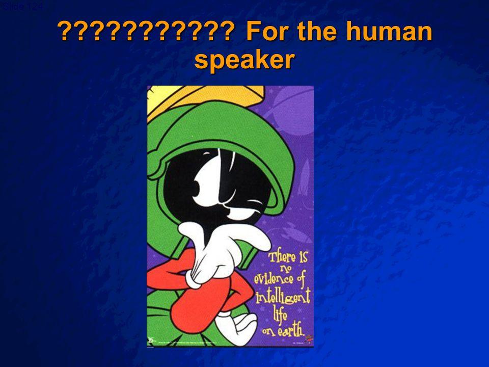 For the human speaker