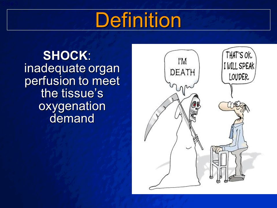 Definition SHOCK: inadequate organ perfusion to meet the tissue's oxygenation demand