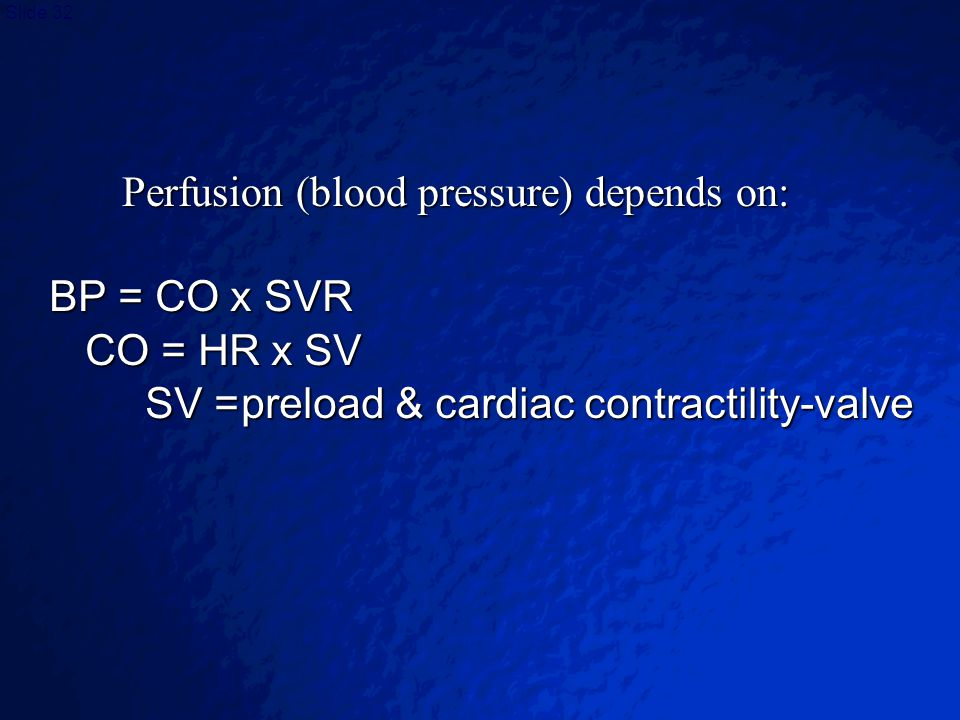 Perfusion (blood pressure) depends on: