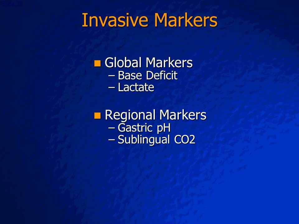 Invasive Markers Global Markers Regional Markers Base Deficit Lactate