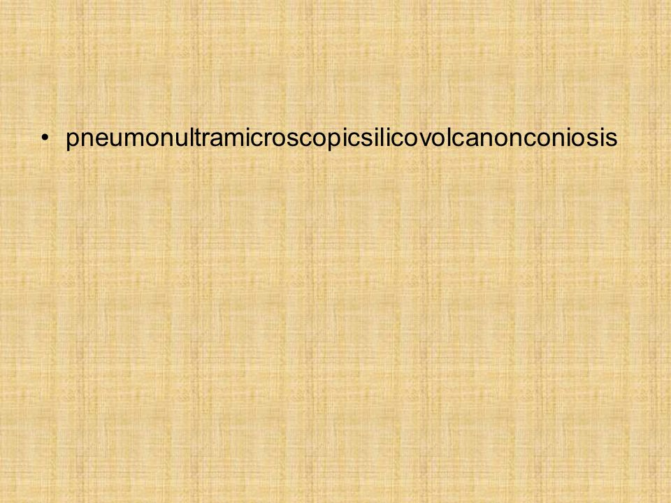 pneumonultramicroscopicsilicovolcanonconiosis