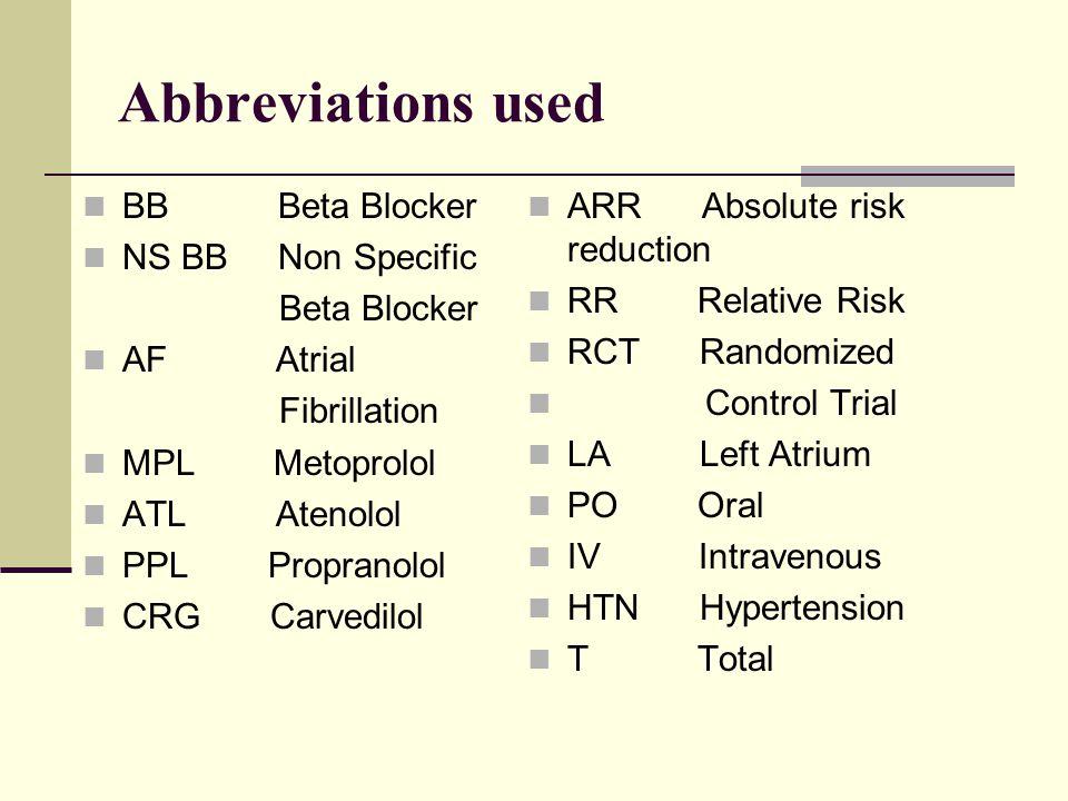 Abbreviations used BB Beta Blocker NS BB Non Specific Beta Blocker