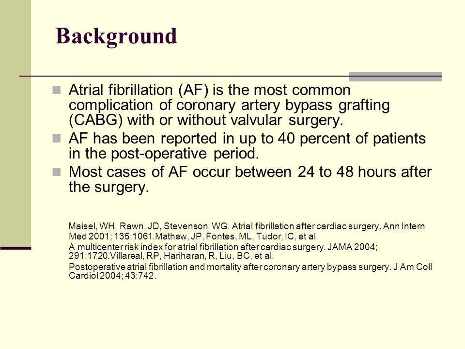 Background Atrial fibrillation (AF) is the most common complication of coronary artery bypass grafting (CABG) with or without valvular surgery.