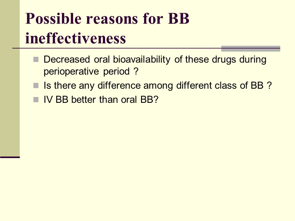 Possible reasons for BB ineffectiveness