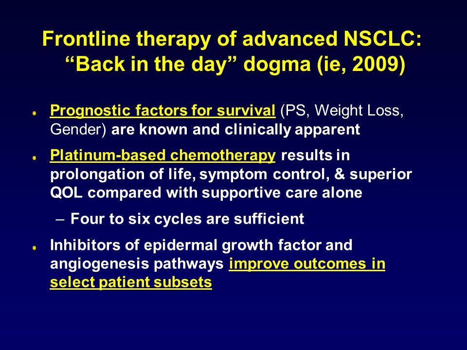 Frontline therapy of advanced NSCLC: Back in the day dogma (ie, 2009)