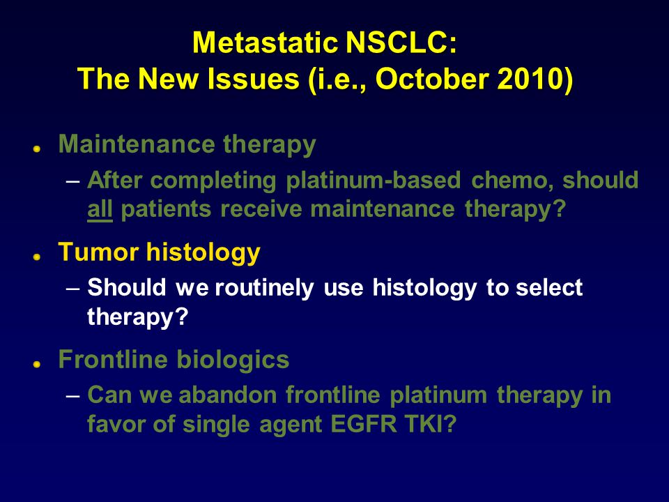 Metastatic NSCLC: The New Issues (i.e., October 2010)