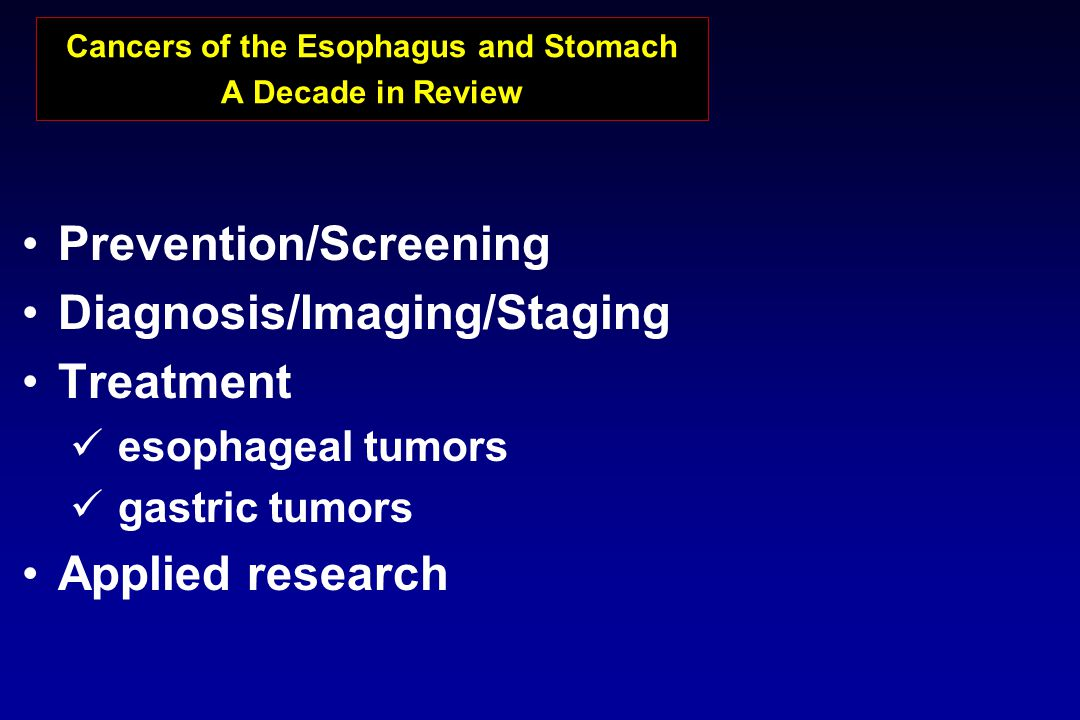 Cancers of the Esophagus and Stomach A Decade in Review