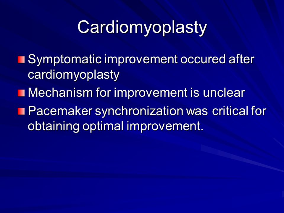 Cardiomyoplasty Symptomatic improvement occured after cardiomyoplasty