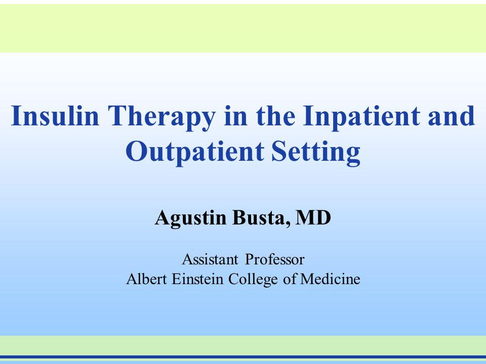 Insulin Therapy in the Inpatient and Outpatient Setting