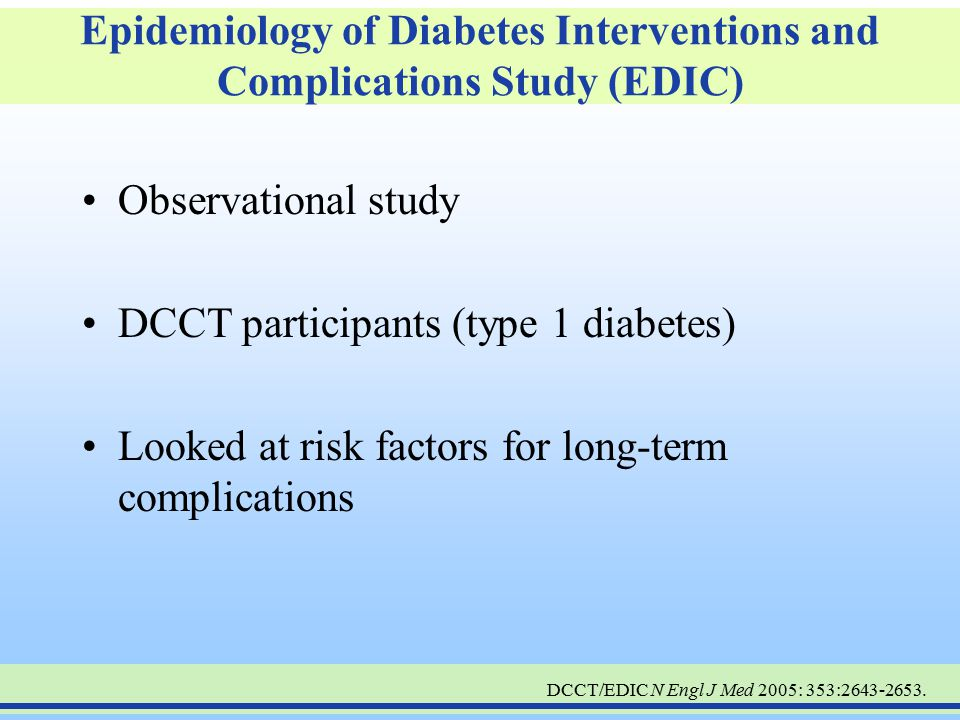 Epidemiology of Diabetes Interventions and Complications Study (EDIC)