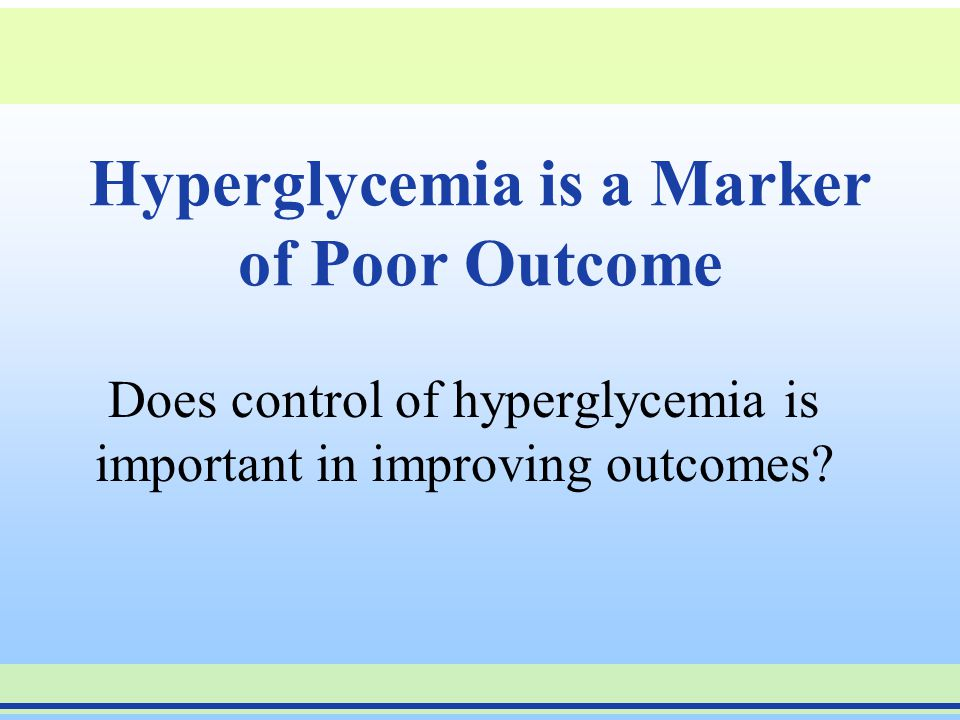 Hyperglycemia is a Marker of Poor Outcome