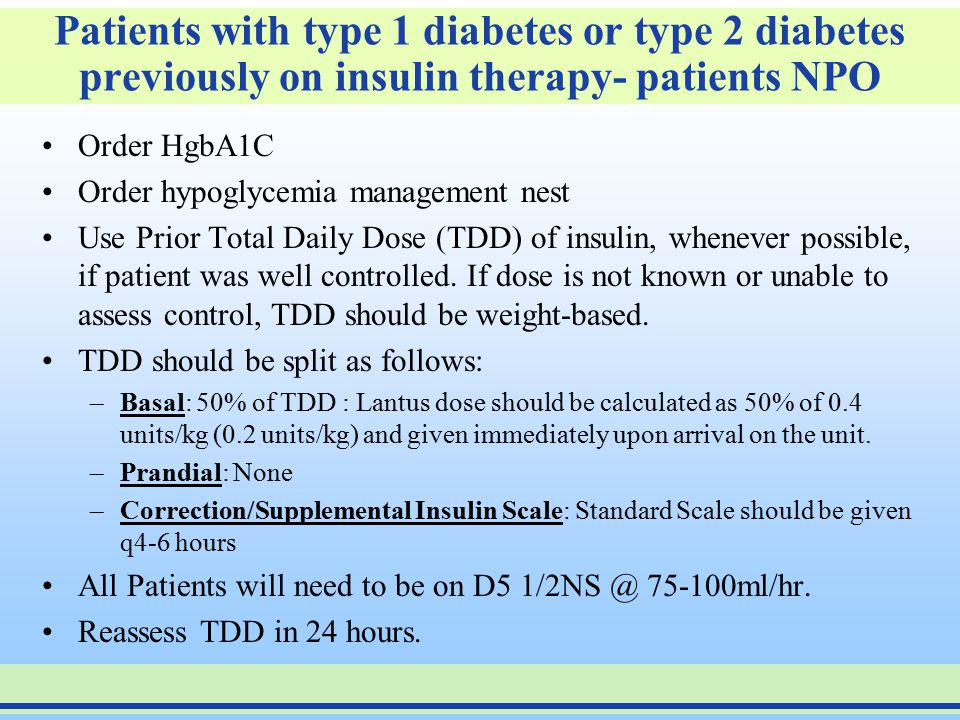 Patients with type 1 diabetes or type 2 diabetes previously on insulin therapy- patients NPO