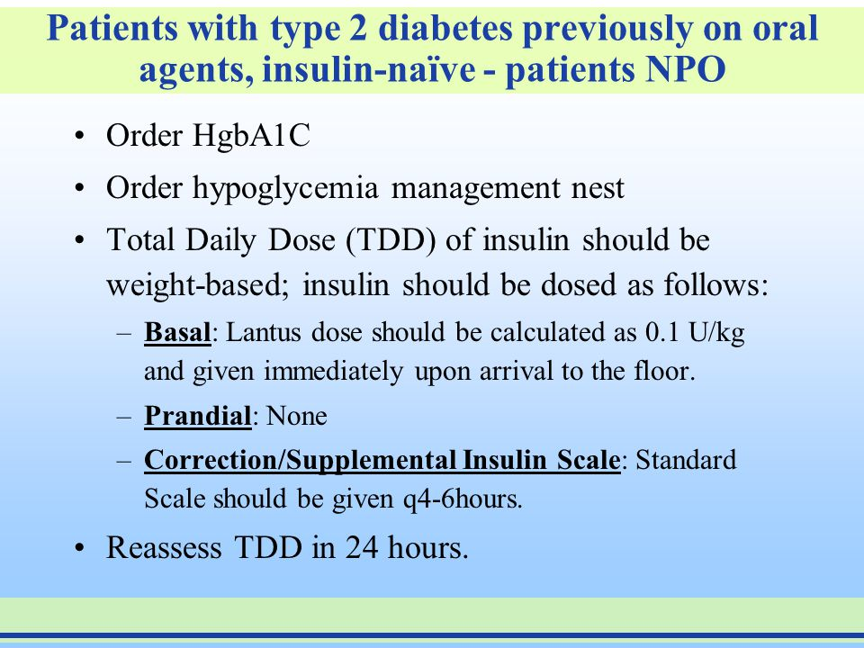 Patients with type 2 diabetes previously on oral agents, insulin-naïve - patients NPO