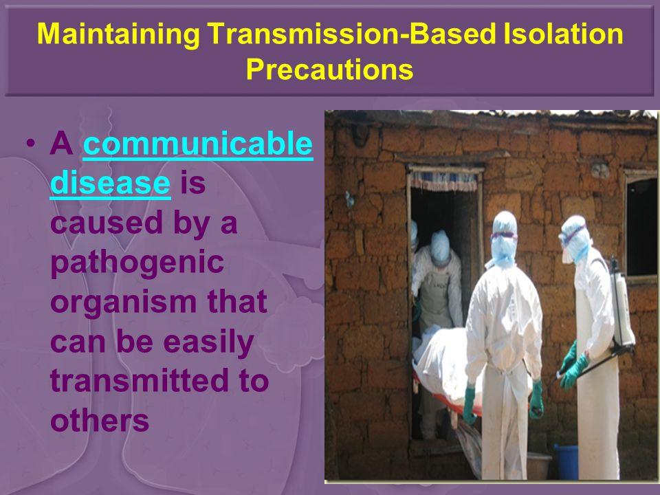 Maintaining Transmission-Based Isolation Precautions