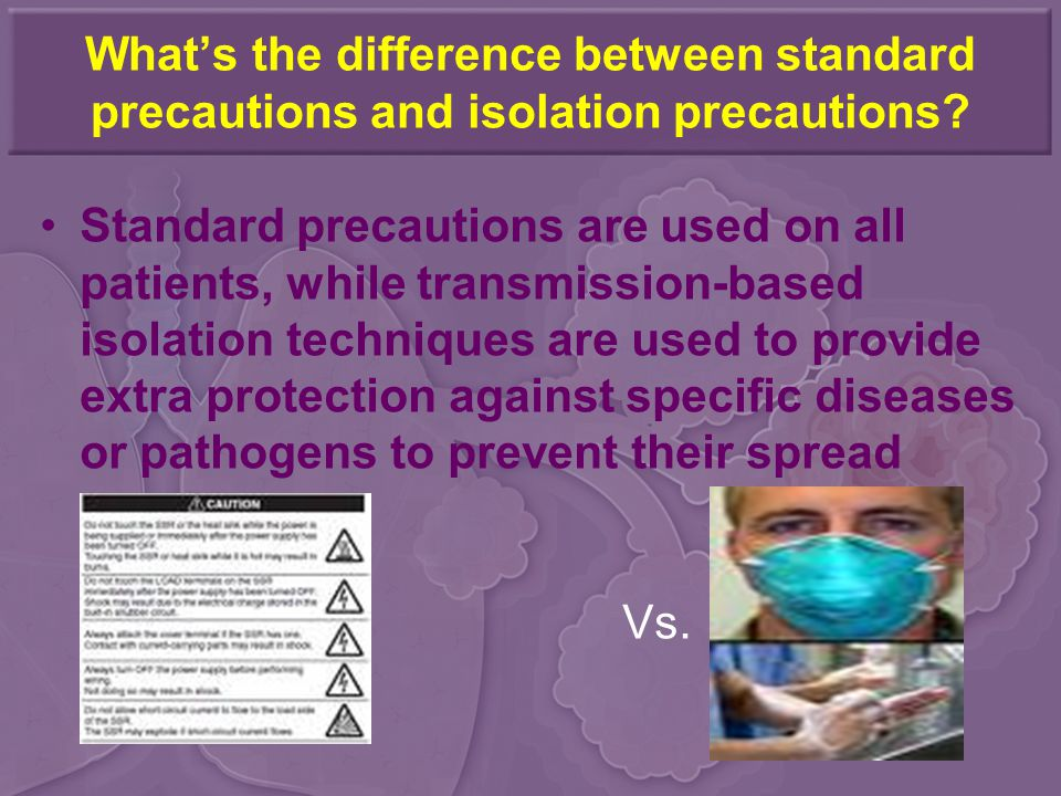 What's the difference between standard precautions and isolation precautions