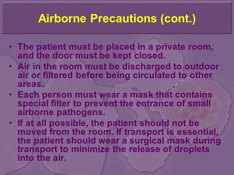 Airborne Precautions (cont.)