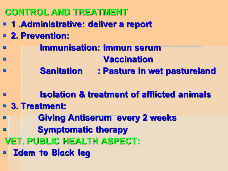 CONTROL AND TREATMENT 1 .Administrative: deliver a report. 2. Prevention: Immunisation: Immun serum.