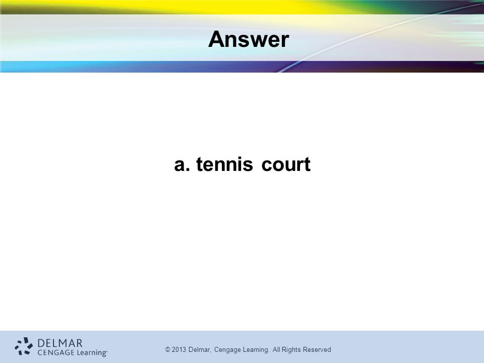 Answer a. tennis court