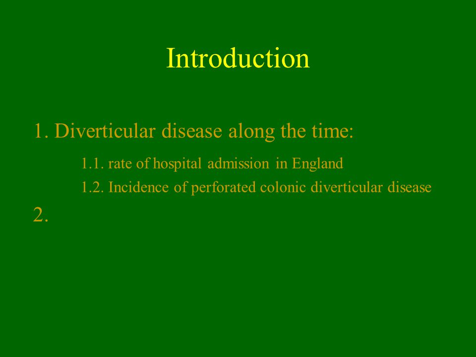 Introduction 1. Diverticular disease along the time: