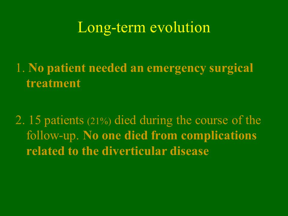 Long-term evolution 1. No patient needed an emergency surgical treatment.